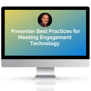 Presenter Best Practices for Meeting Engagement Technology