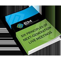 Six Principles of Next-Generation Live Meetings