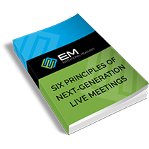 Six Principles of Next-Generation Live Meetings